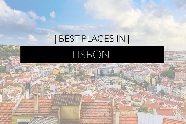 Best Places in Lisbon