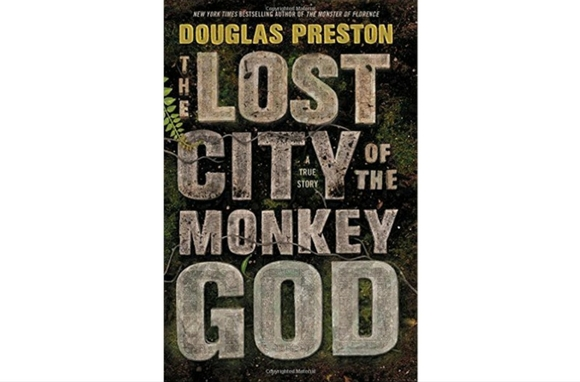 The Lost City of the Monkey God: A True Story, by Douglas Preston