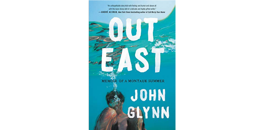 Out east: memoir of a montauk summer john glynn.
