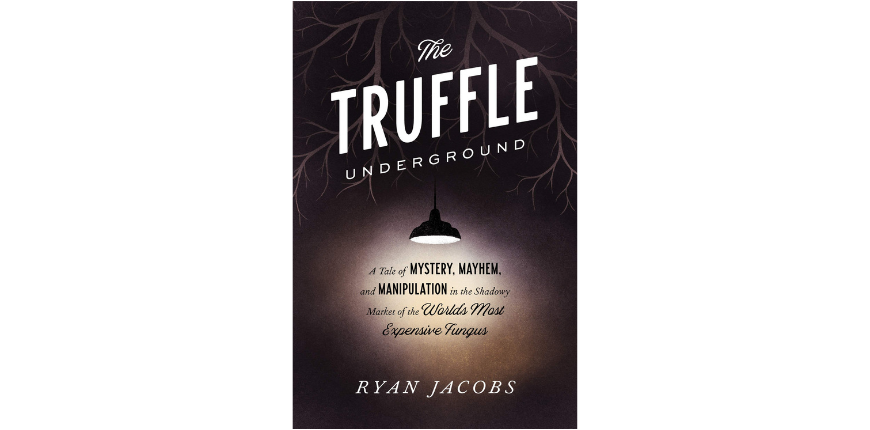 The truffle underground ryan jacobs.