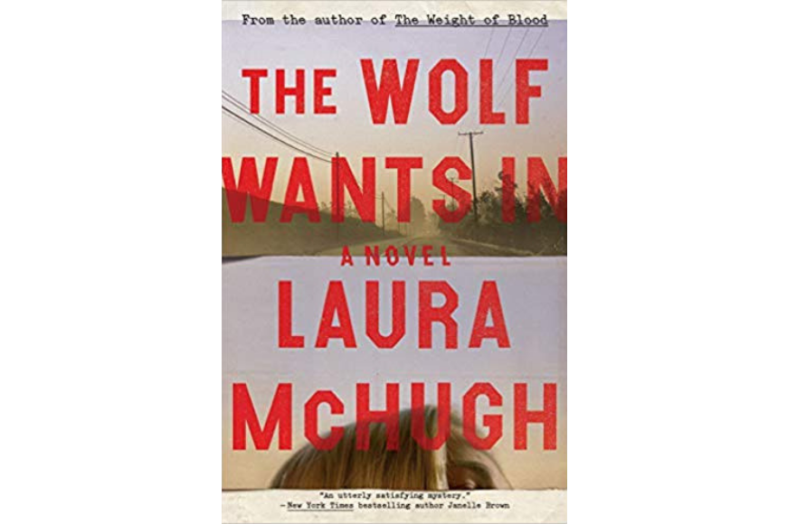 The wolf wants in book cover by laura mchugh