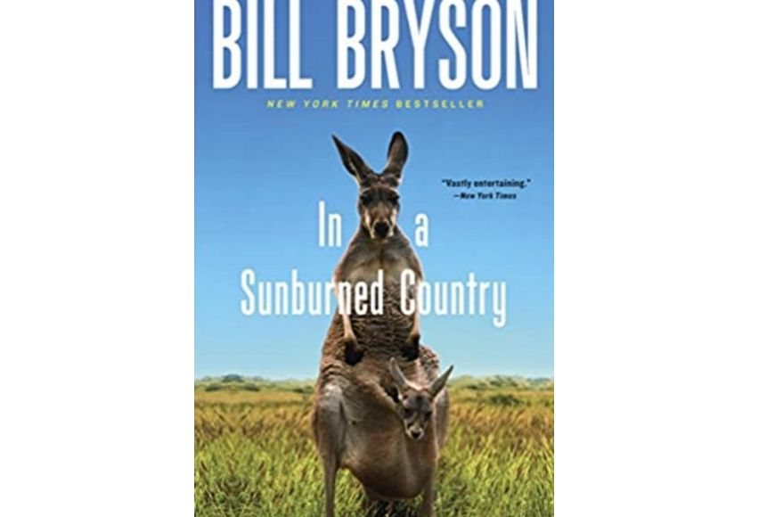In a Sunburned Country, Bill Bryson.