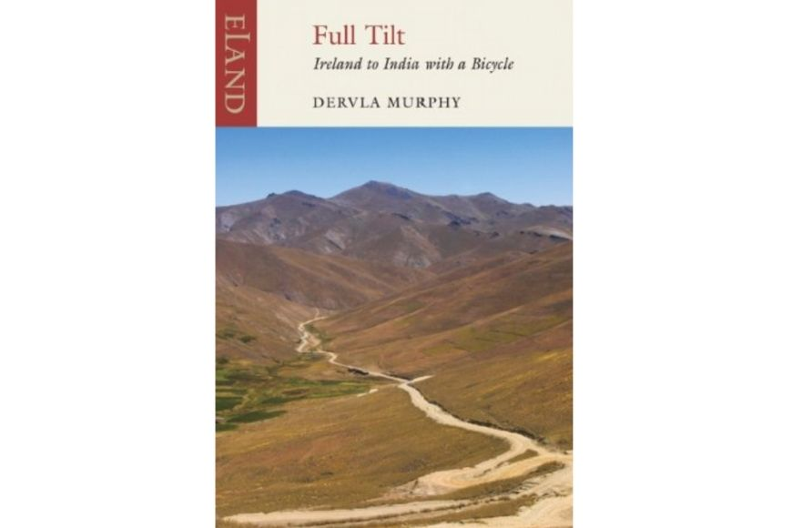 Full Tilt: Ireland to India with a Bicycle, Dervla Murphy.